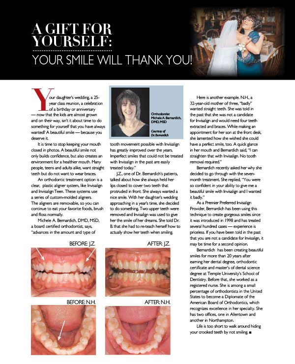 A gift for yourself: Invisalign treatment by Allentown and Northampton board certified orthodontist Dr. Michele Bernardich.